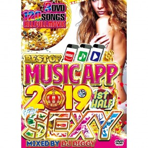 DJ DIGGY BEST OF MUSIC APP 2019 1st HALF for SEXY DVD 3枚組 全120曲!